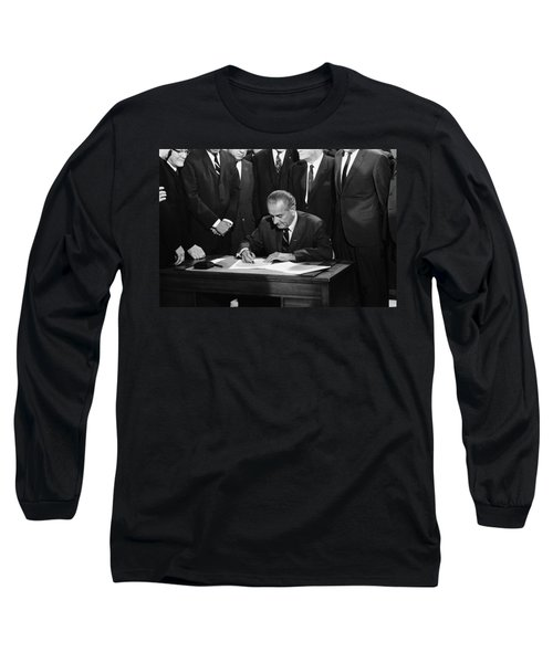 Lbj Signs Civil Rights Bill Long Sleeve T-Shirt by Underwood Archives Warren Leffler