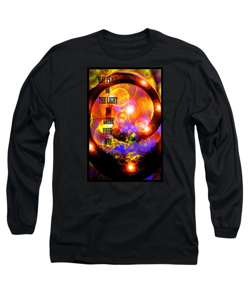 Long Sleeve T-Shirt featuring the photograph May Peace Be The Light To Guide Your Way by Susanne Still