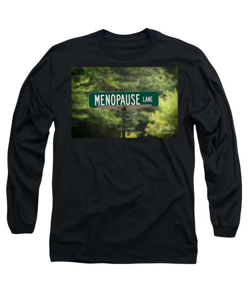 Long Sleeve T-Shirt featuring the photograph Menopause Lane Sign by Sue Smith