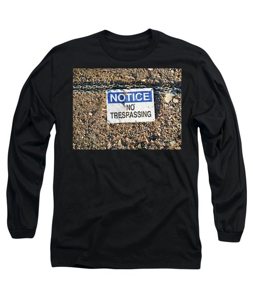 No Trespassing Sign On Ground Long Sleeve T-Shirt
