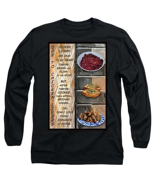 Long Sleeve T-Shirt featuring the mixed media Ode To Chicken Livers by Paula Ayers