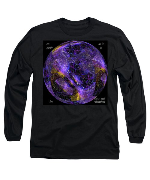 On Earth As It Is In Heaven Long Sleeve T-Shirt