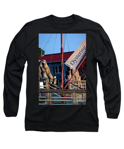 Oystering History At The Maritime Museum In Saint Michaels Maryland Long Sleeve T-Shirt