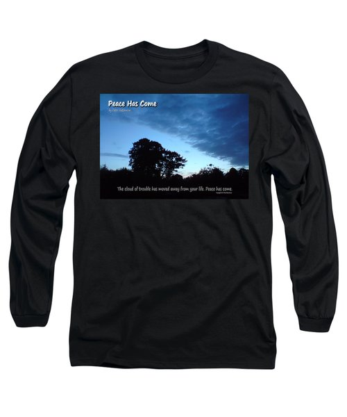 Peace Has Come Long Sleeve T-Shirt