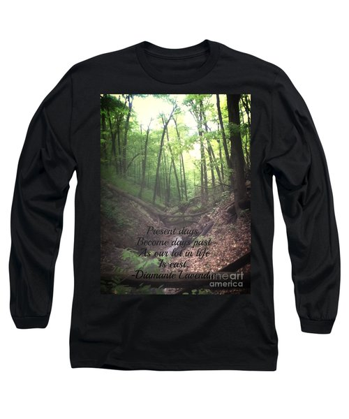 Present Days Become Days Past Long Sleeve T-Shirt