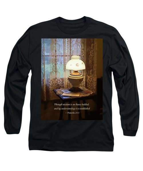 Proverbs 24 3 Through Wisdom Is An House Builded Long Sleeve T-Shirt