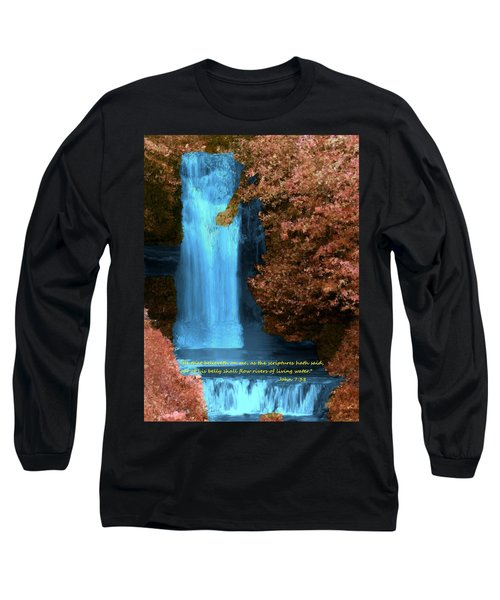 Rivers Of Living Water Long Sleeve T-Shirt