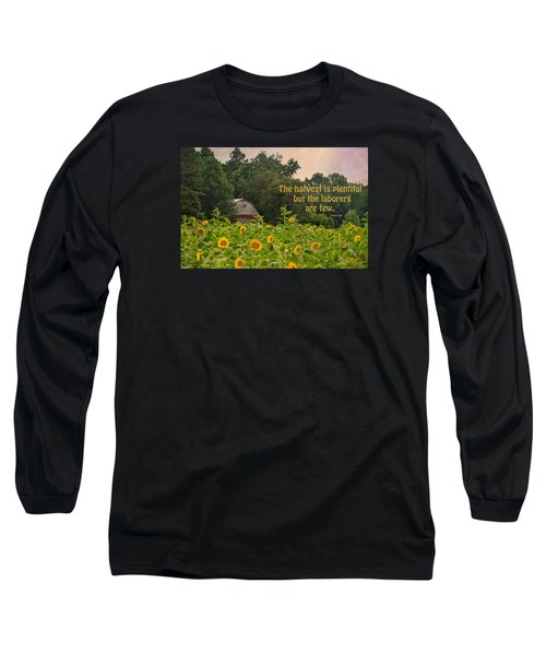 The Harvest Is Plentiful Long Sleeve T-Shirt by Sandi OReilly