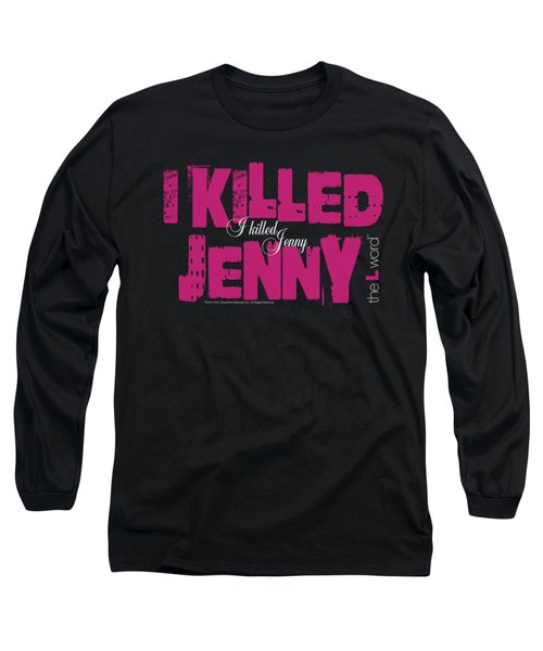 The L Word - I Killed Jenny Long Sleeve T-Shirt