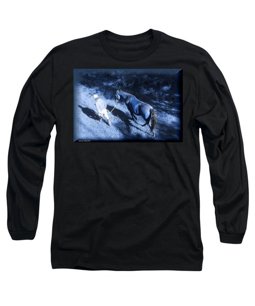 The Light And Shadows Of A Man And His Horse Long Sleeve T-Shirt
