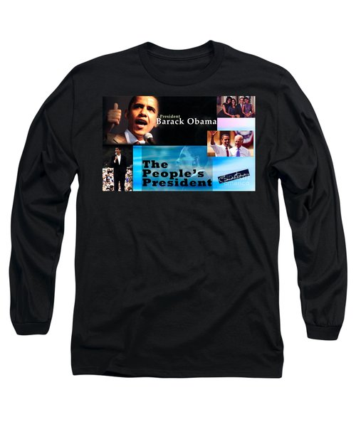 The People's President Still Long Sleeve T-Shirt by Terry Wallace