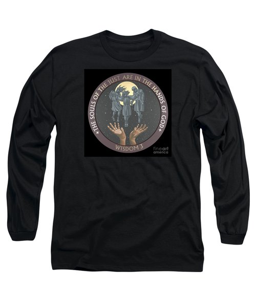The Souls Of The Just Are In The Hands Of God 172 Long Sleeve T-Shirt