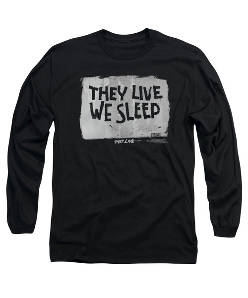 They Live - We Sleep Long Sleeve T-Shirt