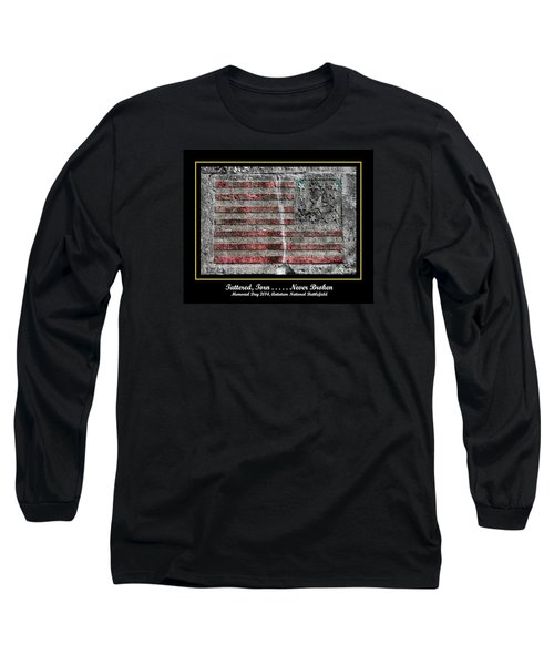 Tattered Torn . . . . . Never Broken - Memorial Day 2014 Antietam National Battlefield Long Sleeve T-Shirt
