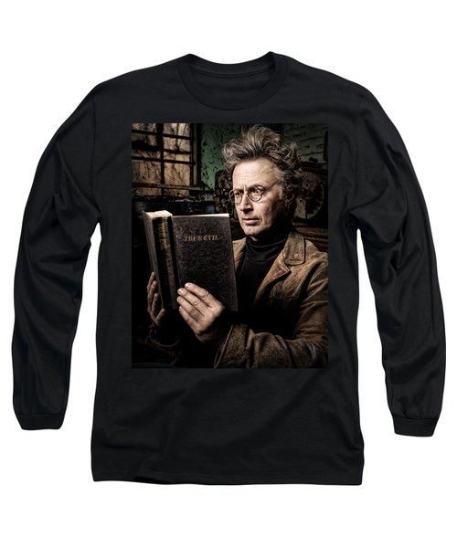 Long Sleeve T-Shirt featuring the photograph True Evil - Science Fiction - Horror by Gary Heller