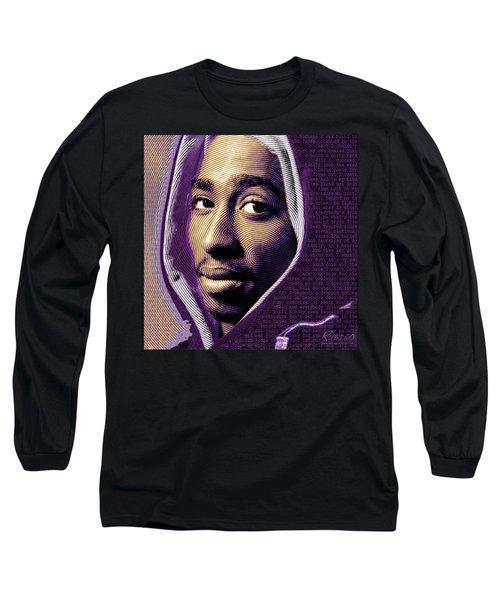 Tupac Shakur And Lyrics Long Sleeve T-Shirt