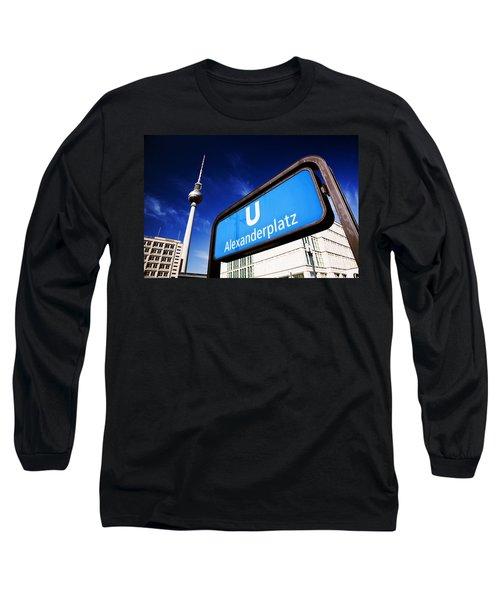 Ubahn Alexanderplatz Sign And Television Tower Berlin Germany Long Sleeve T-Shirt