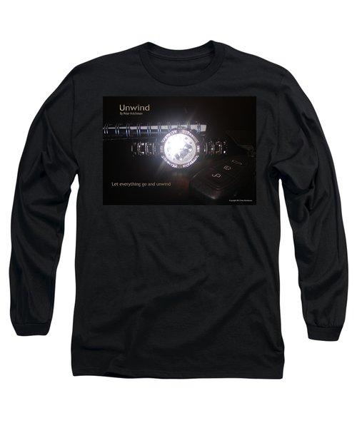 Unwind - Let Go Long Sleeve T-Shirt