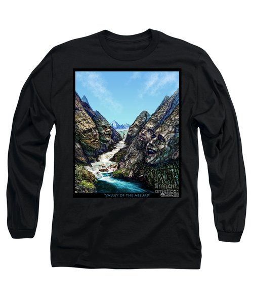 Valley Of The Absurd Long Sleeve T-Shirt