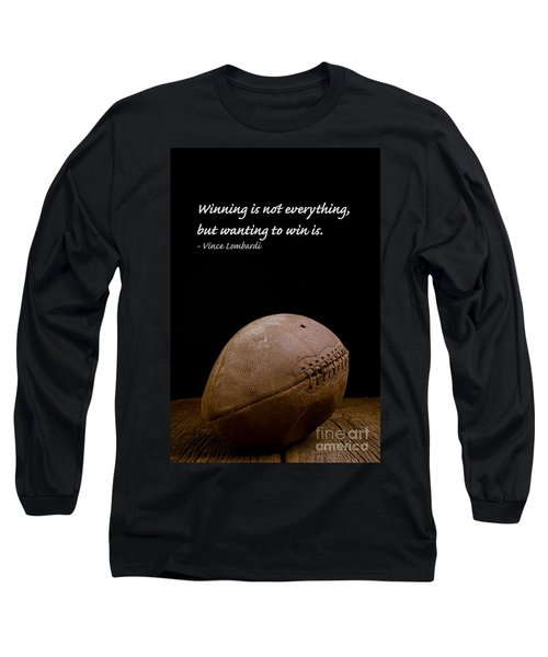 Long Sleeve T-Shirt featuring the photograph Vince Lombardi On Winning by Edward Fielding