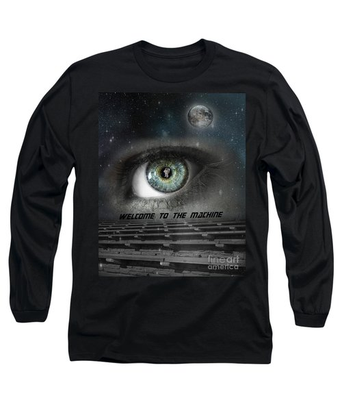 Welcome To The Machine Long Sleeve T-Shirt