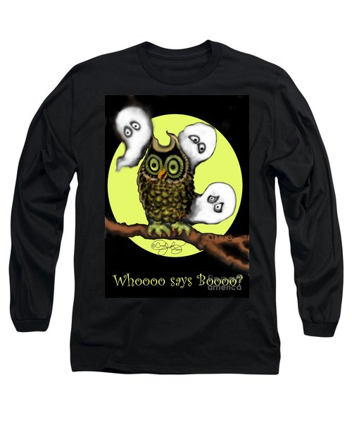 Long Sleeve T-Shirt featuring the painting Who Says Boo by Carol Jacobs