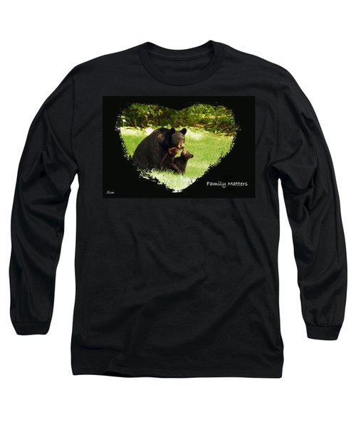 Family Matters Long Sleeve T-Shirt