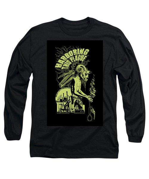 Harboring This Plague Long Sleeve T-Shirt by Tony Koehl