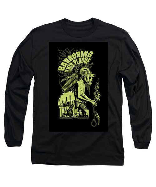 Harboring This Plague Long Sleeve T-Shirt