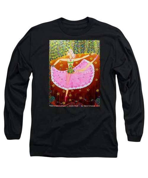 I Want To Dance All Night. Long Sleeve T-Shirt by Marie Schwarzer