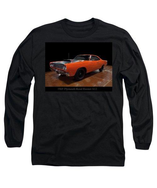 1969 Plymouth Road Runner A12 Long Sleeve T-Shirt