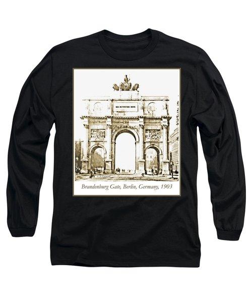 Brandenburg Gate, Berlin Germany, 1903, Vintage Image Long Sleeve T-Shirt
