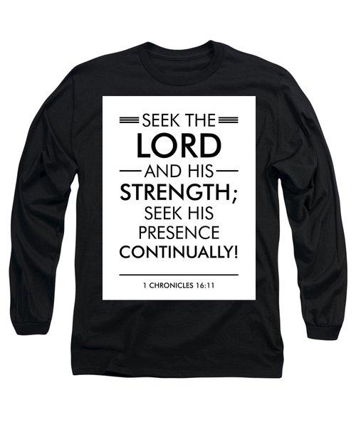 1 Chronicles 16-11 - Spiritual Wall Art - Bible Verses Art - Minimalist Scripture Long Sleeve T-Shirt