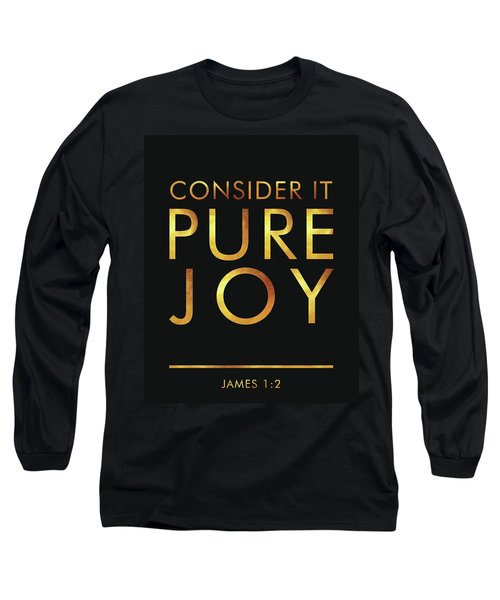 Consider It Pure Joy - James 1 2 - Bible Verses Art Long Sleeve T-Shirt