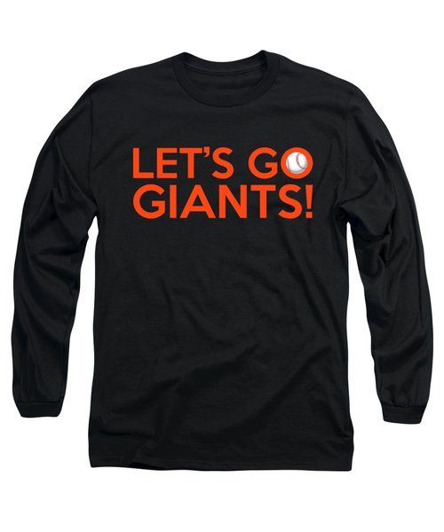 Let's Go Giants Long Sleeve T-Shirt