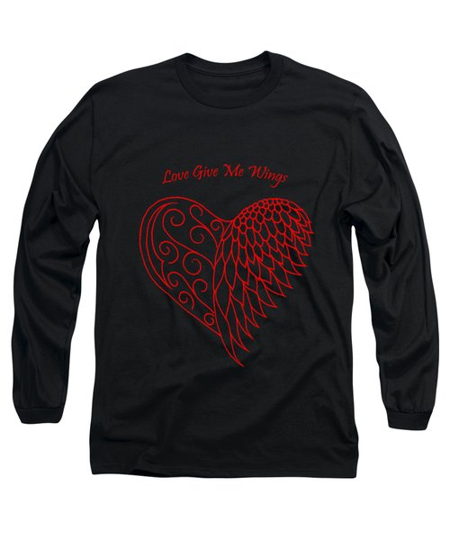 Love Give Me Wings Long Sleeve T-Shirt