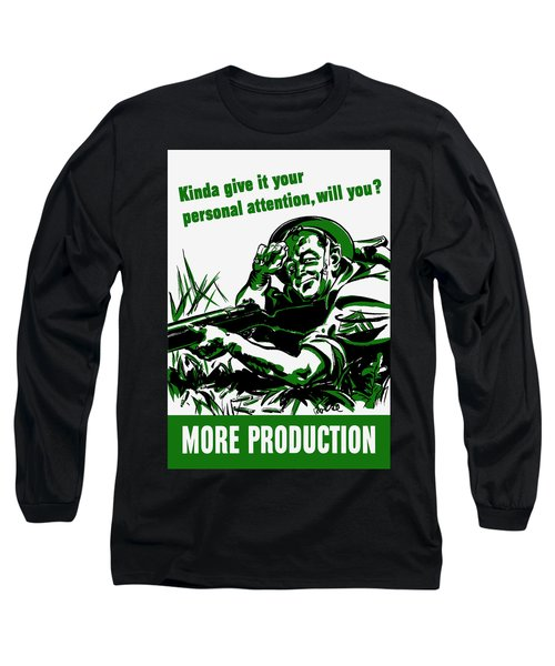 More Production -- Ww2 Propaganda Long Sleeve T-Shirt