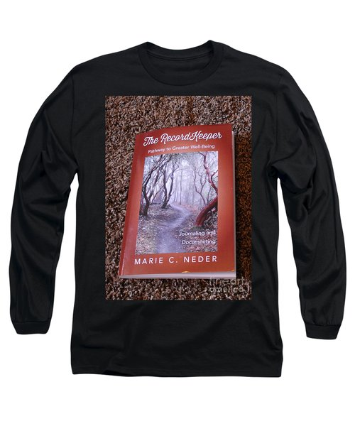 Long Sleeve T-Shirt featuring the photograph The Recordkeeper by Marie Neder