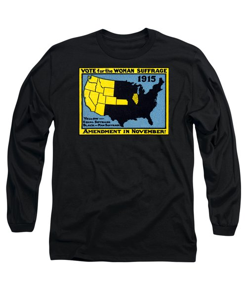 1915 Vote For Women's Suffrage Long Sleeve T-Shirt