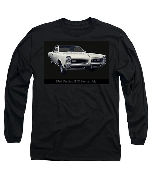 1966 Pontiac Gto Convertible Long Sleeve T-Shirt