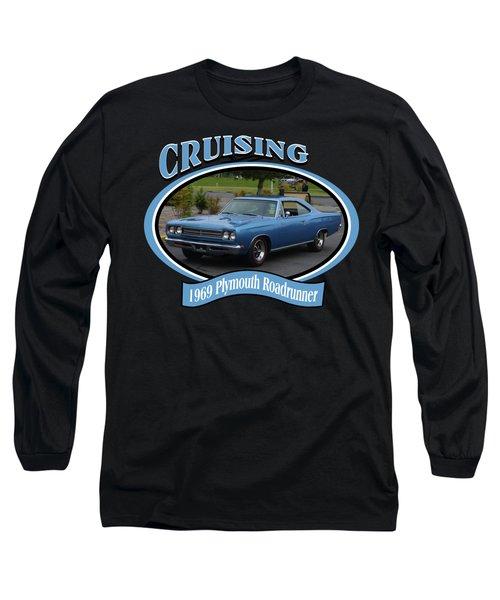 1969 Plymouth Roadrunner Green Long Sleeve T-Shirt