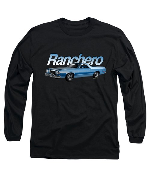 1979 Ranchero Gt 7th Generation 1977-1979 Long Sleeve T-Shirt