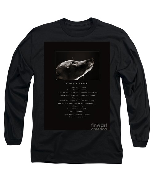 A Dog's Prayer  A Popular Inspirational Portrait And Poem Featuring An Italian Greyhound Rescue Long Sleeve T-Shirt