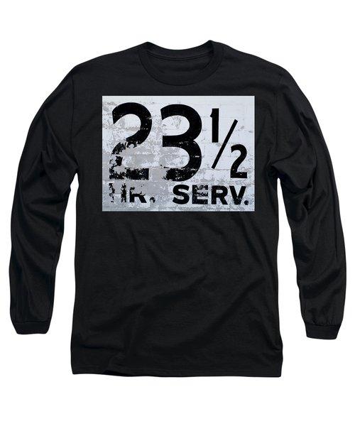 23 1/2 Hour Service Long Sleeve T-Shirt