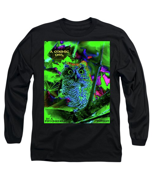 A Cosmic Owl In A Psychedelic Forest Long Sleeve T-Shirt