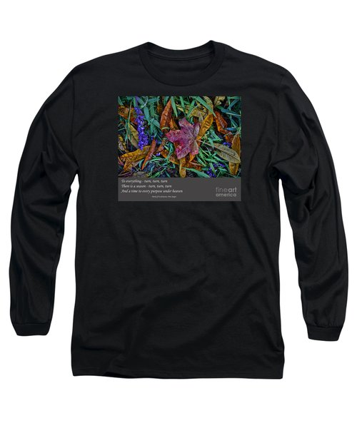 A Time To Every Purpose Under Heaven Long Sleeve T-Shirt