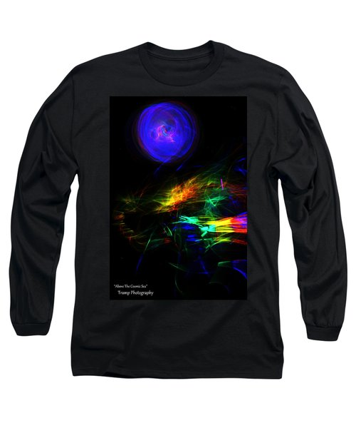 Above The Cosmic Sea Long Sleeve T-Shirt