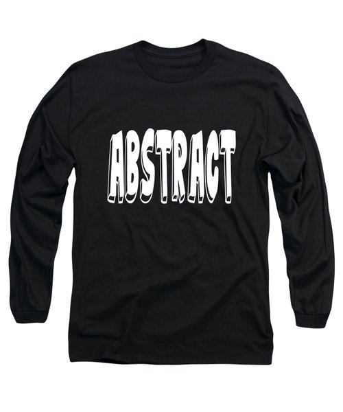 Abstract One Word Quotes Symbolic Art Quotes  Long Sleeve T-Shirt