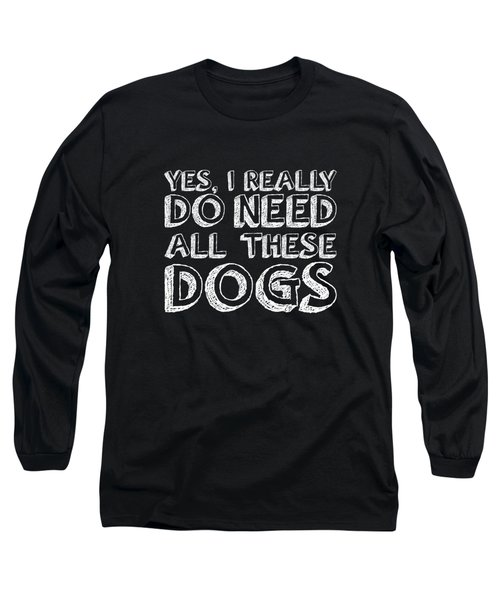All These Dogs Long Sleeve T-Shirt by Nancy Ingersoll
