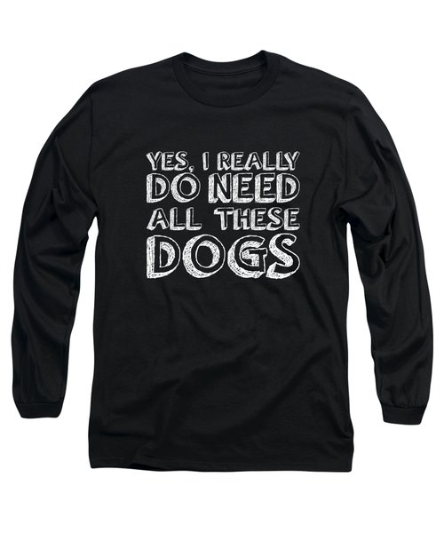 All These Dogs Long Sleeve T-Shirt